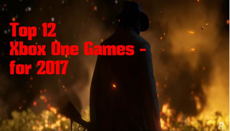 My Top 12 Upcoming Xbox One Games For 2017   Pinkfluid Live